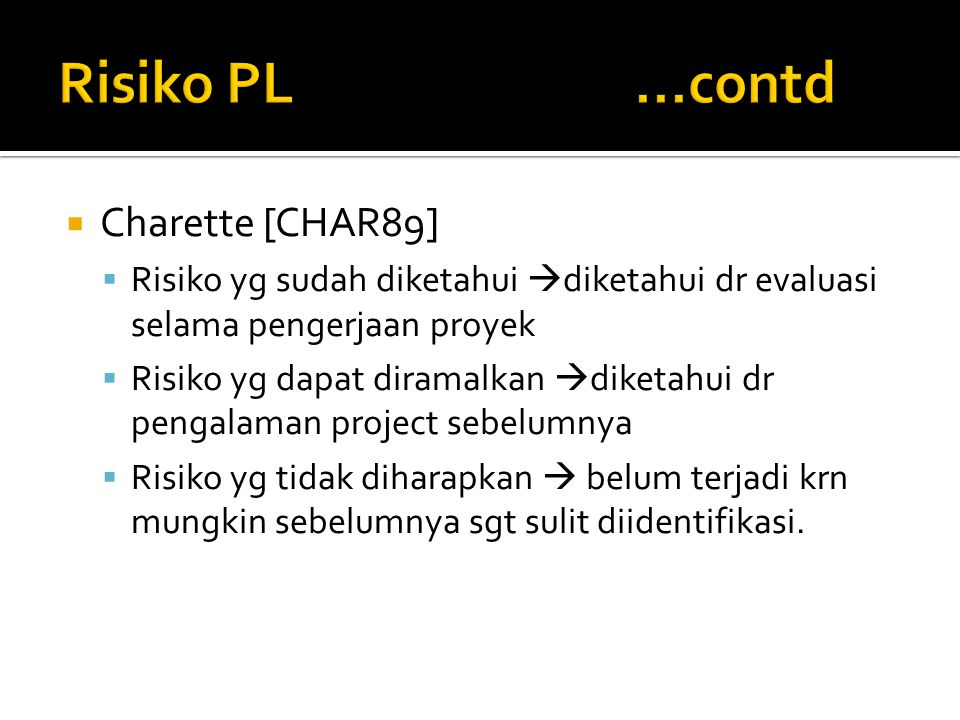 Risiko PL ...contd Charette [CHAR89]